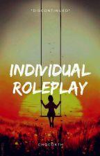 ~Individual Roleplay!~ by Xx_Smol-Ryou_xX