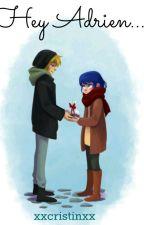 Hey Adrien... [Adrienette] by xxcristinxx
