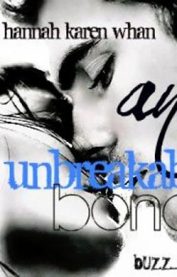 An Unbreakable bond{{ON HOLD, DUE TO BOREDNESS}}