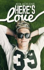 Here's Love ➤ Niall Horan by InLouWeThrust