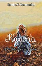 O Destino de Ravena: O Copo de Jamshid by BrunaSarmanho