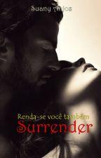 Surrender - Renda-se você também! by SuanyAnjos