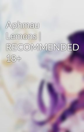 Aphmau Lemons | RECOMMENDED 18+ by PenemilyPopsicle