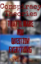 Conspiracy Theories That'll Make You Question Everything by PlanetDena