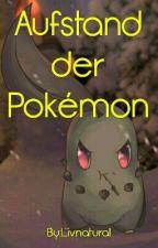 Aufstand der Pokémon by BlueFlameOfVerity