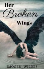 Her Broken Wings - On Hold by imogen_wilde3