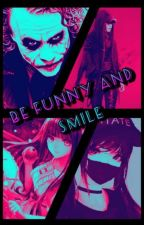 Be funny and smile (JokerxOC) by kurokonobasket2000