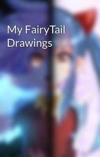 My FairyTail Drawings by brdisney