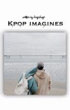 Kpop imagines by chnyeolwya