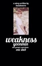 Weakness || YoonMin by kaashmeree