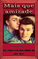 Mais que amizade (Romance gay) by MrPierre2