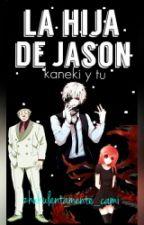 [kaneki y tu] La Hija De Jason♥ by Camila-Otakuu