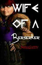 Wife Of A Berserker by SkrillQueen