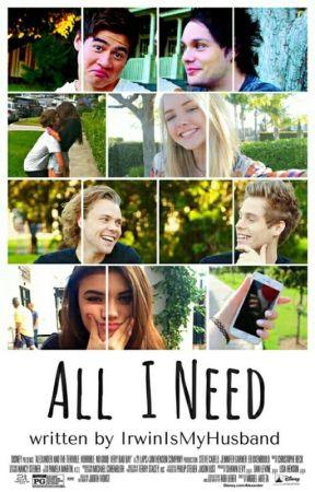 All I Need || 5SOS by IrwinIsMyHusband