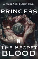 Princess of the Secret Blood by ChrisA0385