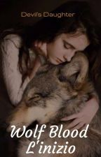 Wolf Blood - L'inizio by L0VE_AS_HOBBY
