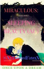 Miraculous: Sleeping Beauty AU by adventurouskeith