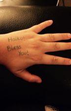 Haiku! Bless you!  by LeighaHut
