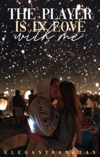 The Player Is In Love With Me - 💫 bea - Wattpad