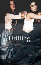 Drifting [ Camren ] by lernjergiscute