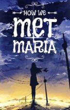 How We Met Maria (GXG) by TheCommanderWobin