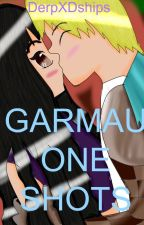 Garmau One Shots by DerpXDships