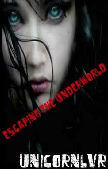 Escaping the Underworld