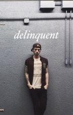 delinquent || joshler || by flxraltyler