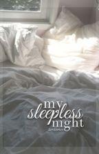 My Sleepless Night by rinapoo33