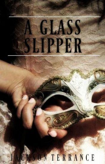 A Glass Slipper