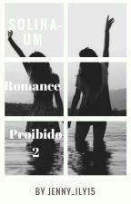 Solina-Um Romance Proibido 2 by jenny_ily15