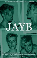 JAYB | Fanfiction by Paola_Barbosa