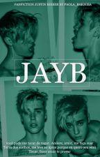 JAYB | Fanfiction by Paola_Barbosa