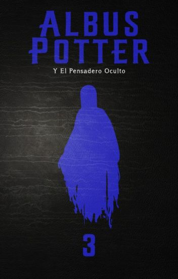 Albus Potter y el Pensadero Oculto