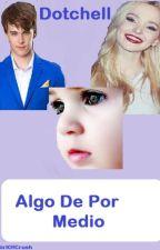 Algo De Por Medio by ImAmberVonTussle