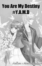 LOVE GREET Seri 2 : You Are My Destiny #Y.A.M.D by MawarArdanti
