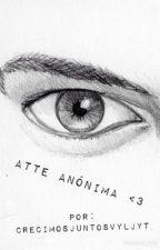 Atte. Anónima <3 #3 by CrecimosJuntosVyLJyT