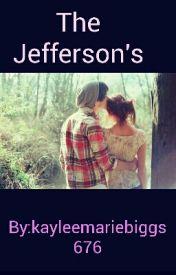 The Jefferson's by kayleemariebiggs676