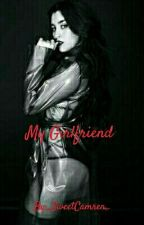 My Girlfriend~~ Lauren/You  by _SexyFuckJauregui_