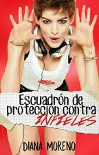 Escuadrón de Protección Contra Infieles by DianaMoreno058