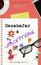 Desabafar é Unicormenal by SarahJane620