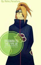 Deidara's The Type Of Boyfriend by Reiko_Persefone
