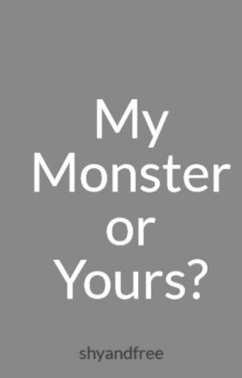 My Monster or Yours?
