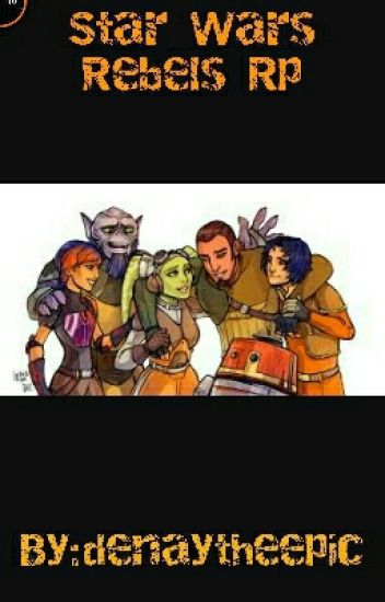 Star Wars Rebels Rp by: denaytheepic