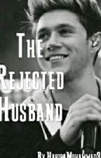 The Rejected Husband | N.H {Completed} by XxHarbeezxX