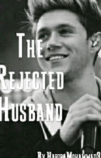 The Rejected Husband | N.H {Completed}
