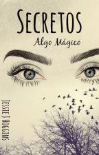 ∞SECRETS∞ by JessieJHoggins