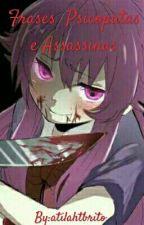 Frases Psicopatas e Assassinas*Finalizado* by Atilaht_Thali