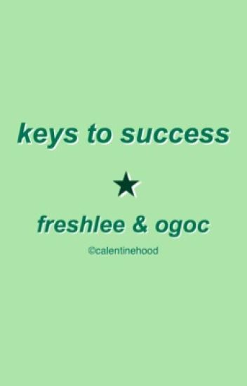 keys to success ♡ freshlee & ogoc