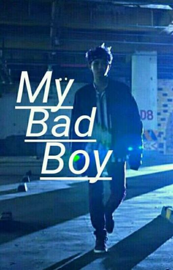 My Bad Boy. |Z.H|